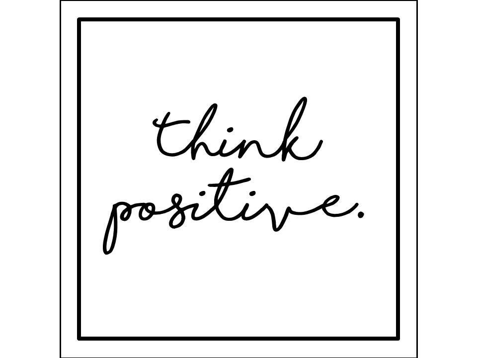think positive quote, quote of the day, spruch think positive, inspiration quotes, lifestyle quote, instagram quote, lifestyleblog, travelblog, foodblog, fashionblog, blogger deutschland, german blog, german blogger, lifestyle, fashion, food, travel © ceyourgoals 2016