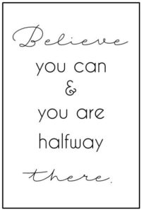 believe-you-can-and-you-are-halfway-there_sprueche-für-bilderrahmen-schwarz-weiß-10x15