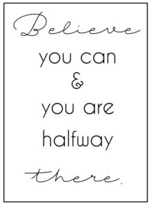 believe-you-can-and-you-are-halfway-there_sprueche-für-bilderrahmen-schwarz-weiß-13-x-18