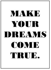 make-your-dreams-come-true_sprueche-für-bilderrahmen-schwarz-weiß-13-x-18