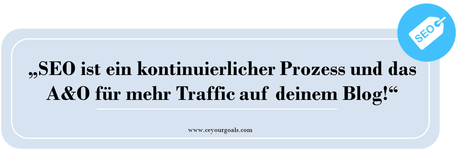 SEO für mehr Traffic auf deinem Blog, SEO grundlagen, website richtig optimieren, traffic steigern, blog, long tail keyword, keywords, suchbegriffe, on page, off page, optimierung, marketing, wordpress, tipps, ceyourgoals by Celine, blogger, lifefstyle, © http://ceyourgoals.com